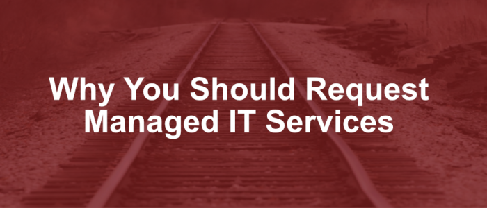 why-you-should-request-managed-IT-services